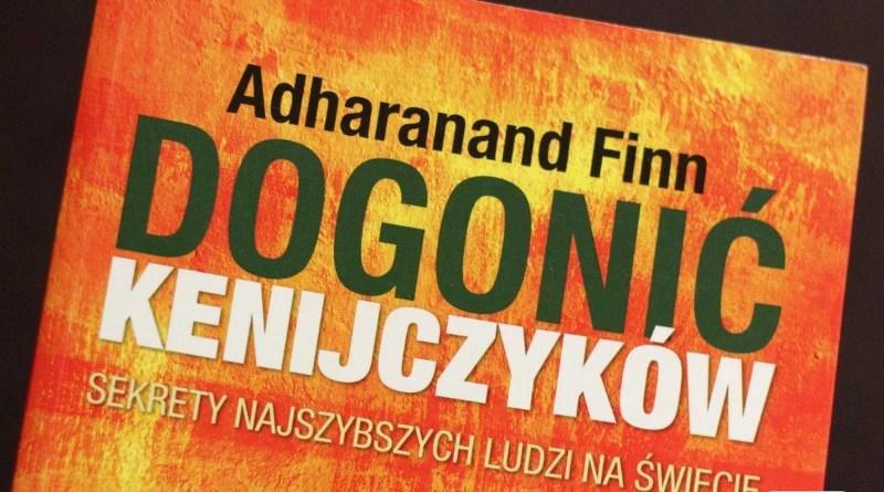 Adharanand Finn - Dogonić Kenijczyków