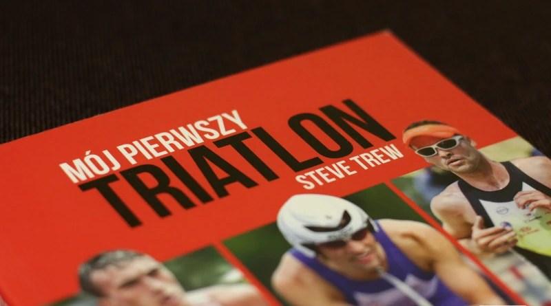 Mój pierwszy triathlon - Steve Trew