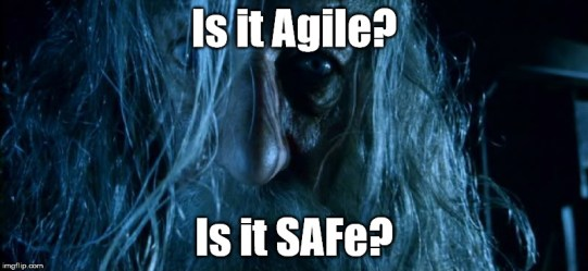 Is it Agile is it SAFe?