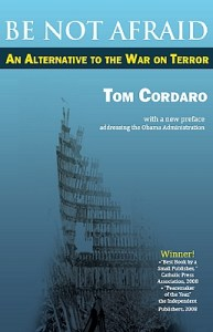 Be Not Afraid: An Alternative to the War on Terror