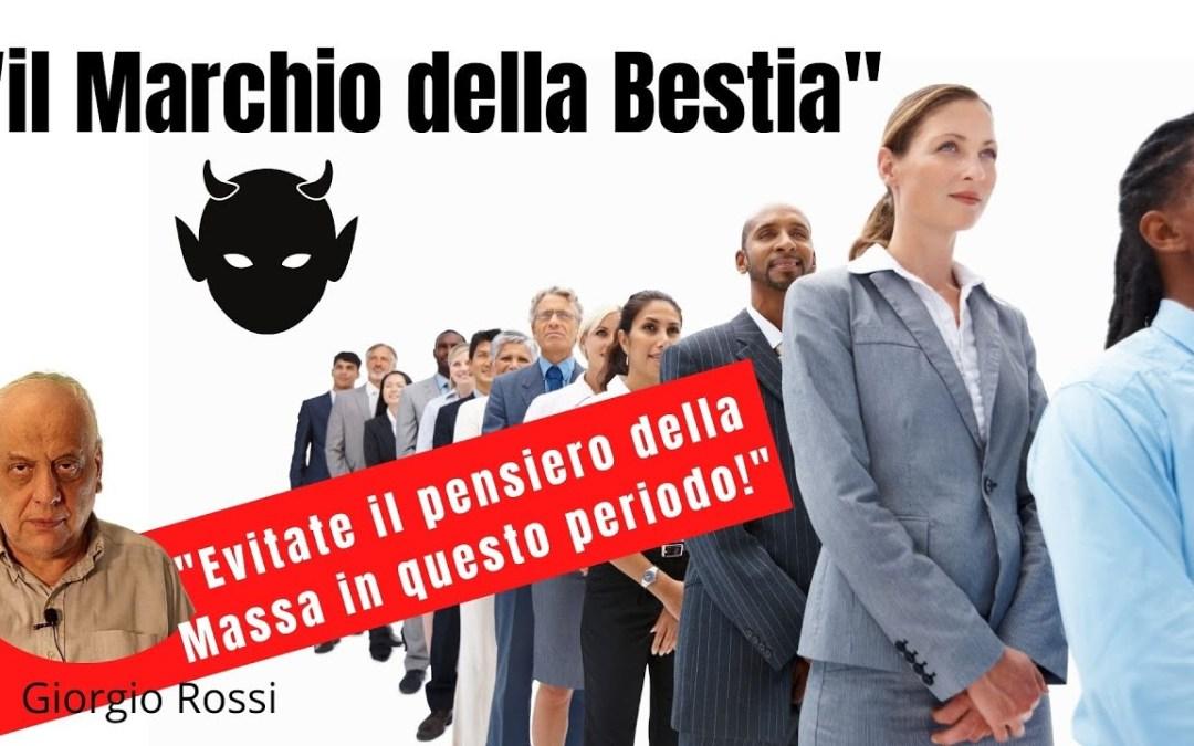 """Il """"Marchio della Bestia"""" – Evitate le folle in questo momento! – Giorgio Rossi"""