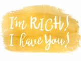I'm Rich, I Have You saying in hand-drawn calligraphy, over a gold metallic brush stroke.