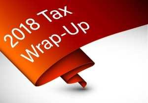 2018 Tax Wrap-up