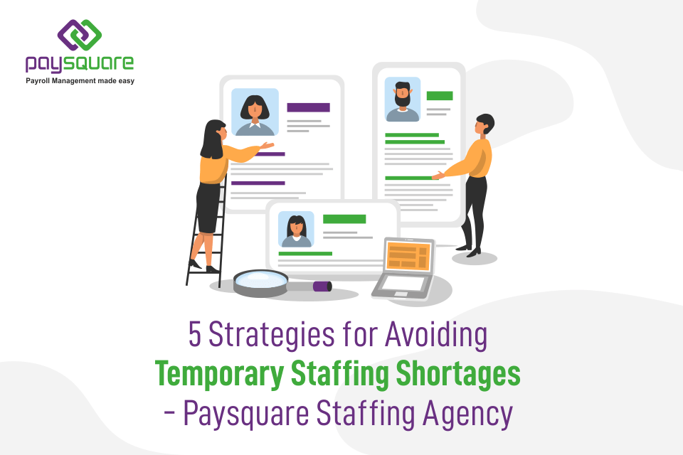 Read more about the article Strategies for Avoiding Temporary Staffing Shortages- Paysquare Staffing Agency