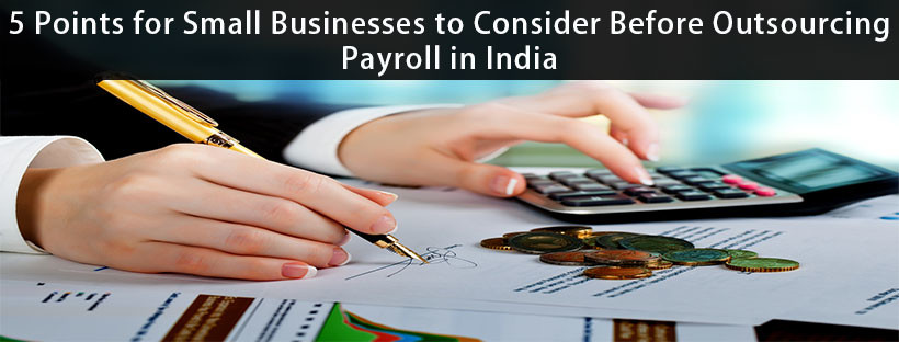 Read more about the article 5 Points for Small Businesses to Consider Before Outsourcing Payroll in India