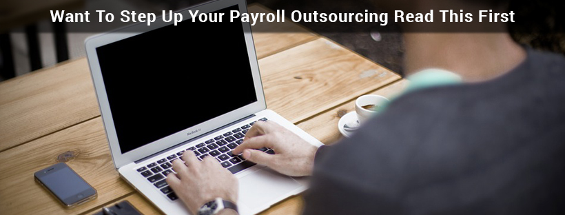 Read more about the article Want To Step Up Your Payroll Outsourcing Read This First