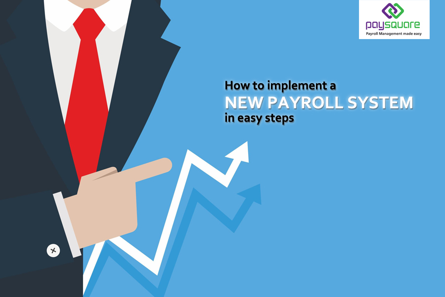 Read more about the article How to implement a new payroll system in easy steps