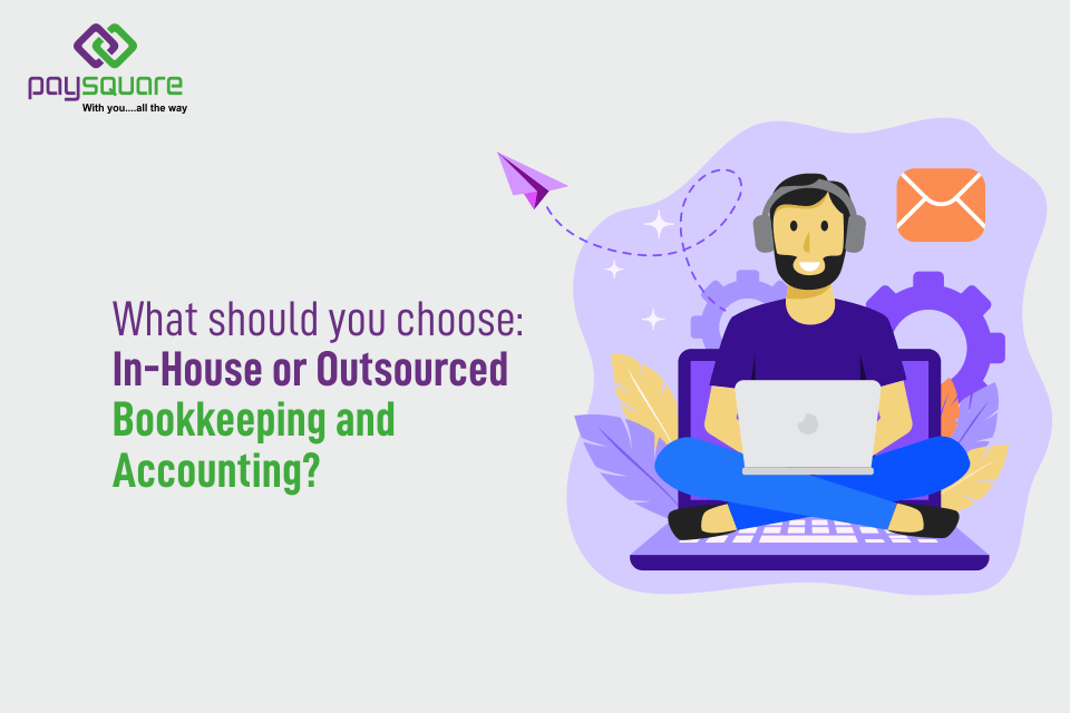 Read more about the article What Should You Choose: In-House or Outsourced Bookkeeping and Accounting?