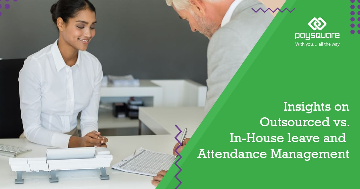 Read more about the article Insights on Outsourced vs. In-House Leave and Attendance Management