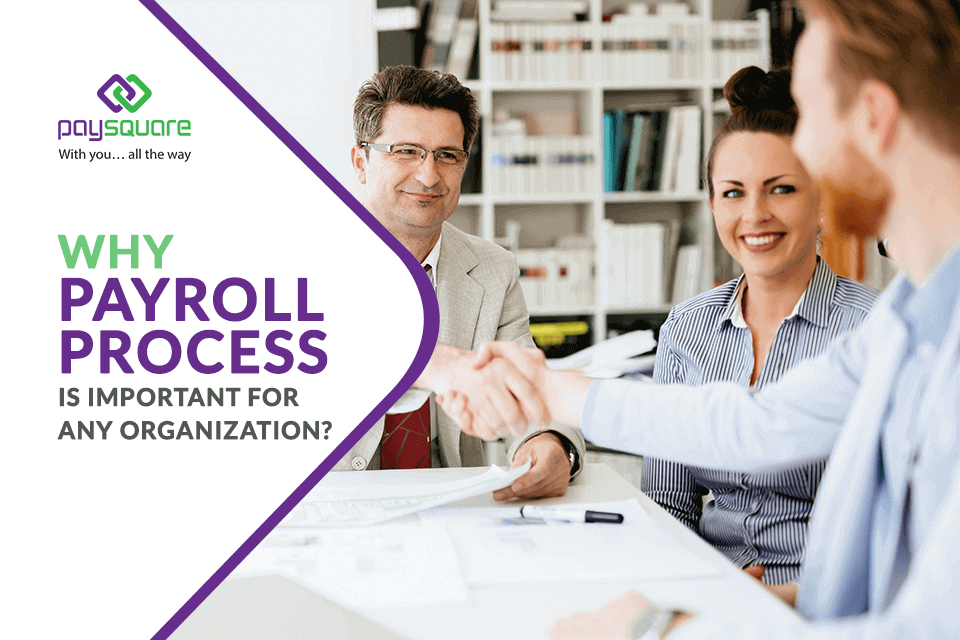 Read more about the article Why is payroll process important for any organization?