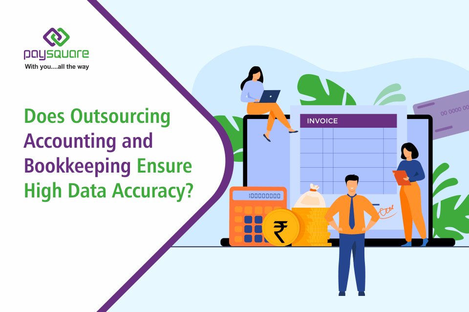 outsourcing accounting and bookkeeping ensure high data accuracy