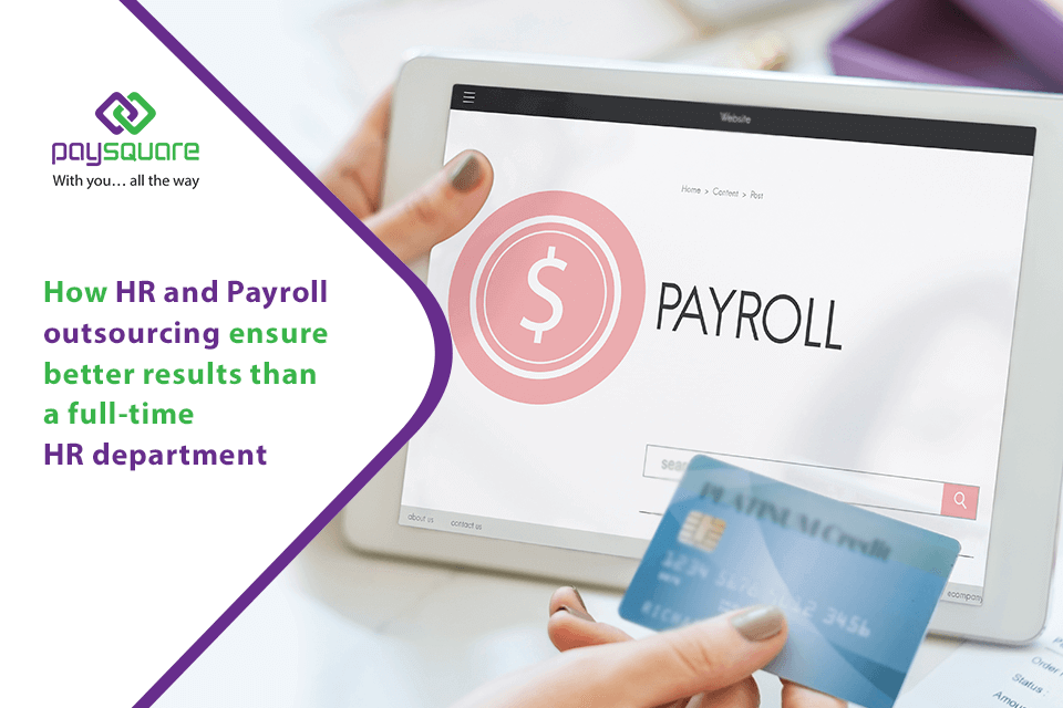 hr and payroll outsourcing ensure better result than a full time hr