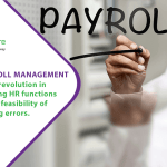 Is Payroll Management System Revolution in Executing HR Functions and the Feasibility of avoiding errors