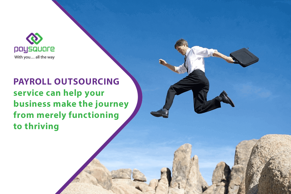 Payroll Outsourcing Service can help your business make the journey from merely functioning to thriving