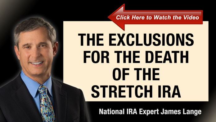 The Exclusions for the Death of the Stretch IRA