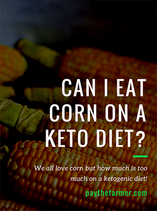 Can I Eat Corn on a Keto Diet
