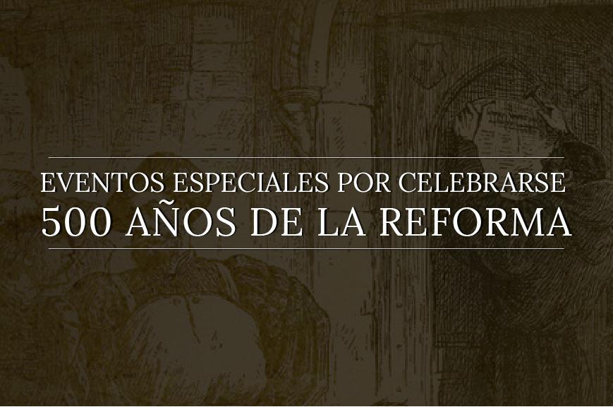 Octubre, 500 años de la Reforma