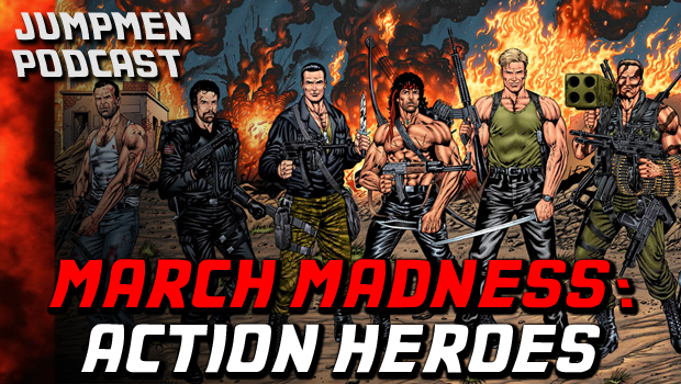 ep 133: March Madness: Action Heroes