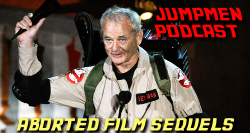 Episode 70: Aborted Film Sequels