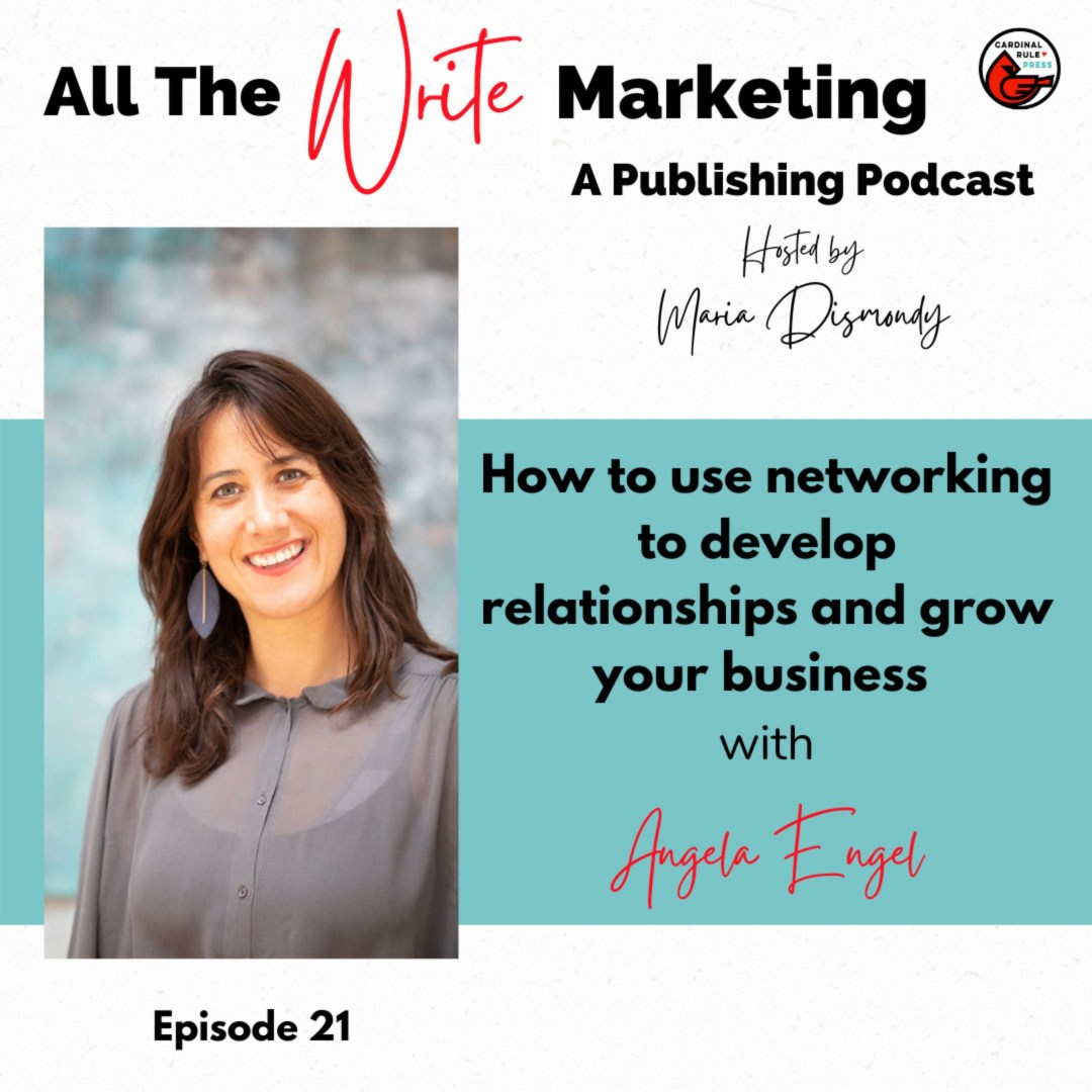 How to use networking to develop relationships and grow your business with Angela Engel