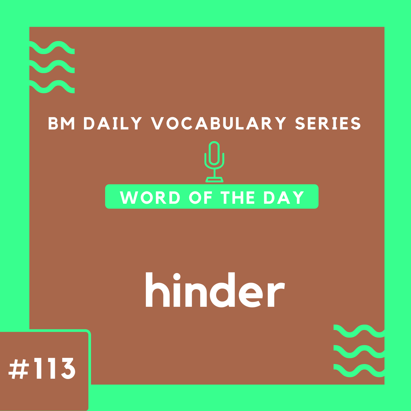 200 BM Daily Vocabulary #113   hinder
