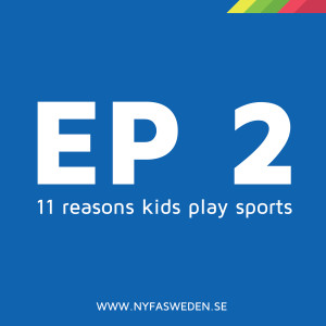 Ep2 (ENG) Top 11 reasons kids play sports