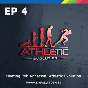 Ep4 (ENG) Meeting Rob Anderson from Athletic Evolution