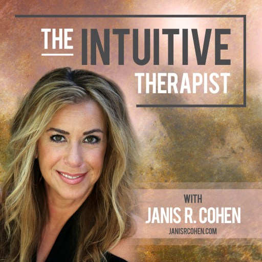 The Intuitive Therapist with Janis R. Cohen