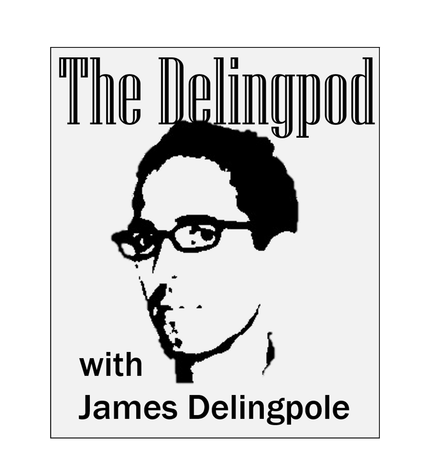 The Delingpod: The James Delingpole Podcast