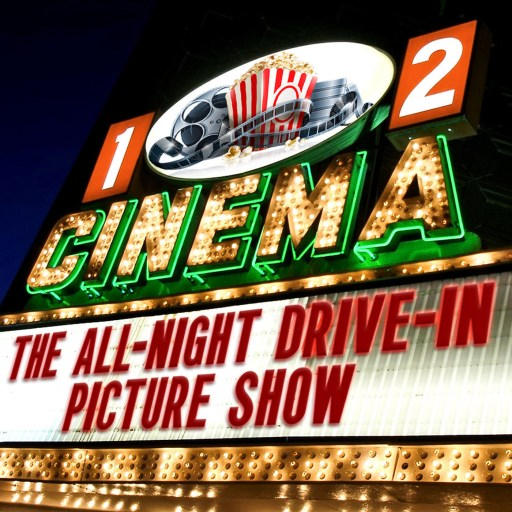 The All-Night Drive-In Picture Show