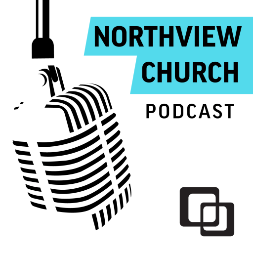 Northview Church Podcast