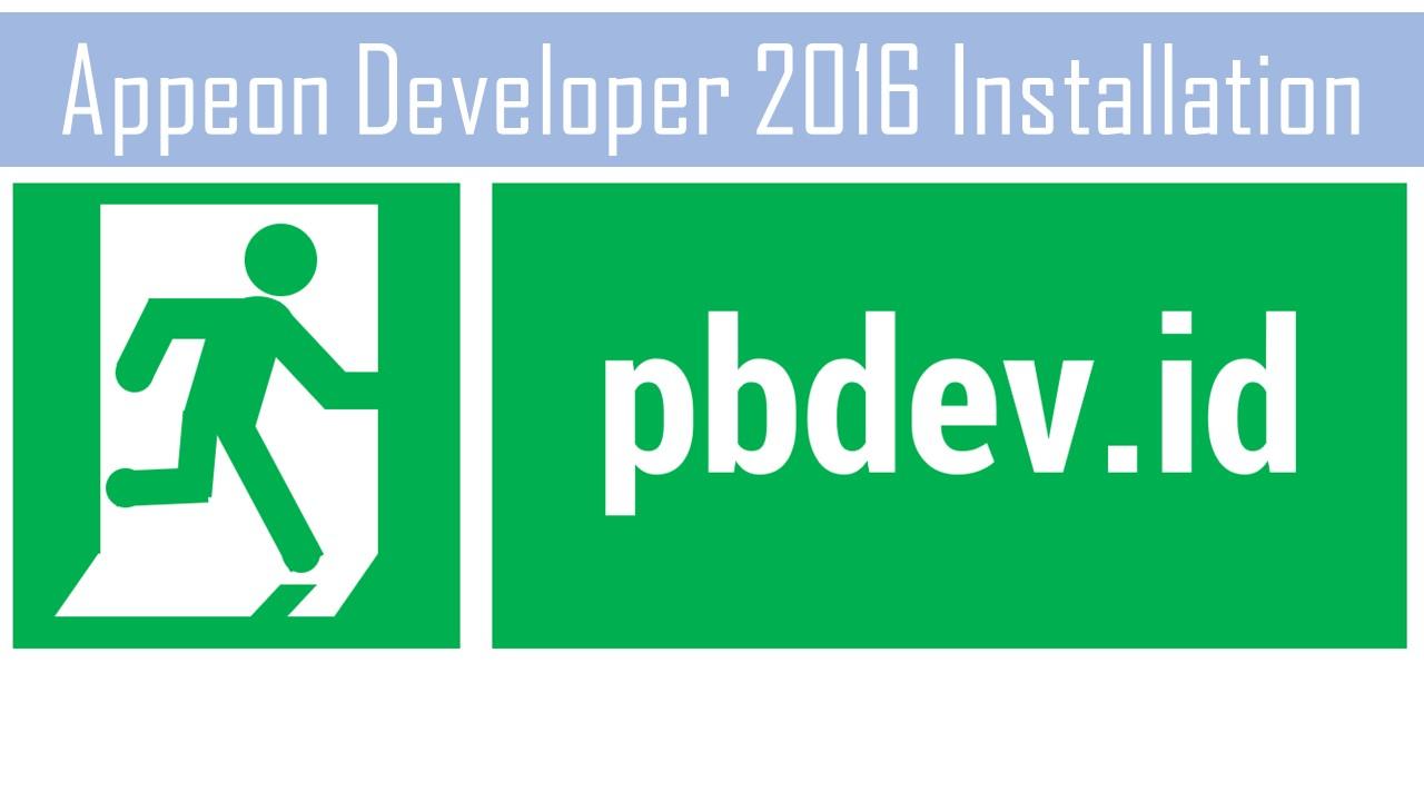Cara Instalasi Appeon Developer versi 2016