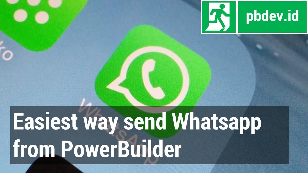 Cara termudah kirim SMS dan Whatsapp menggunakan SQLAnywhere dan PowerBuilder
