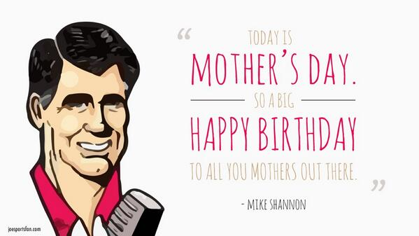 Image result for mike shannon happy mothers day