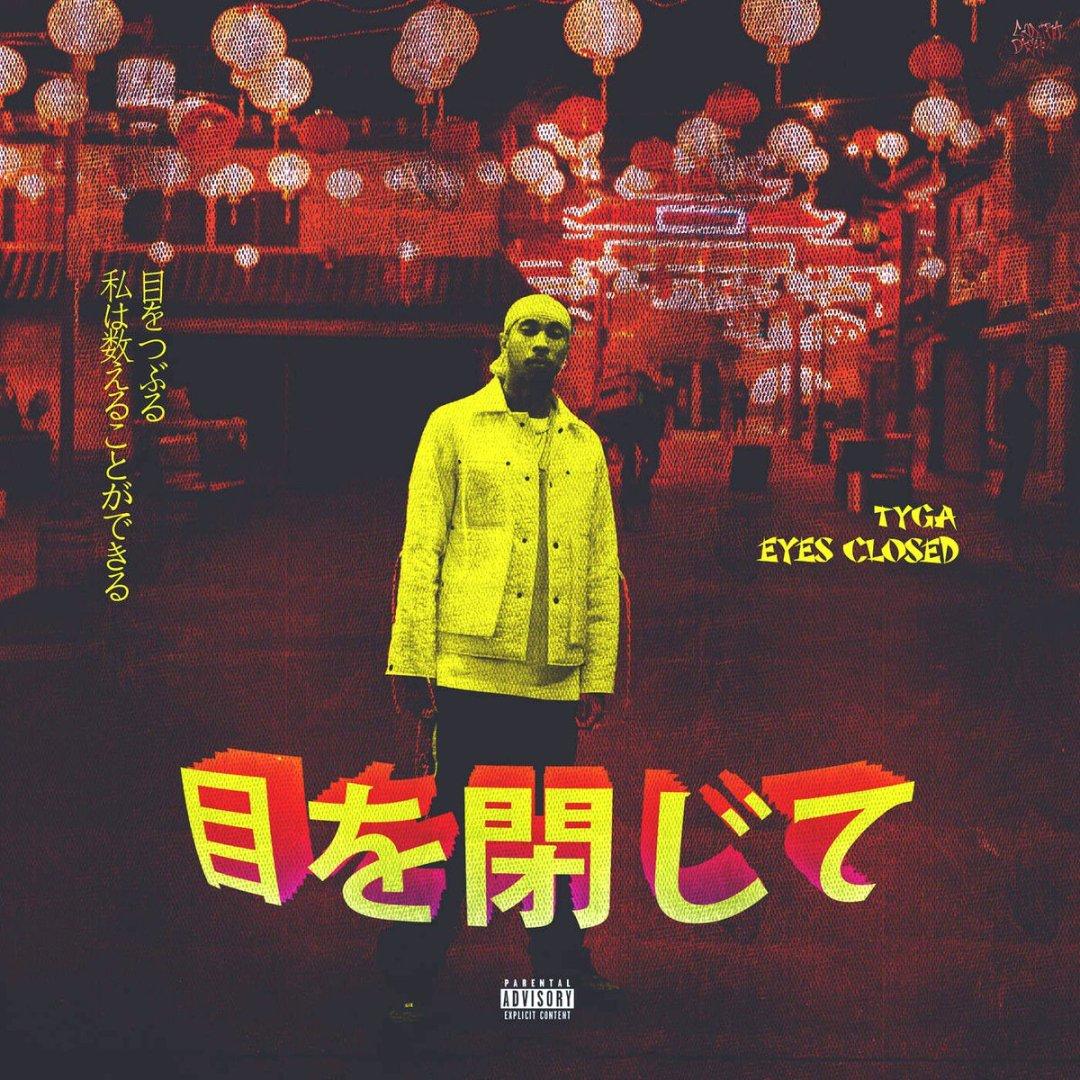 Tyga – Eyes Closed Lyrics