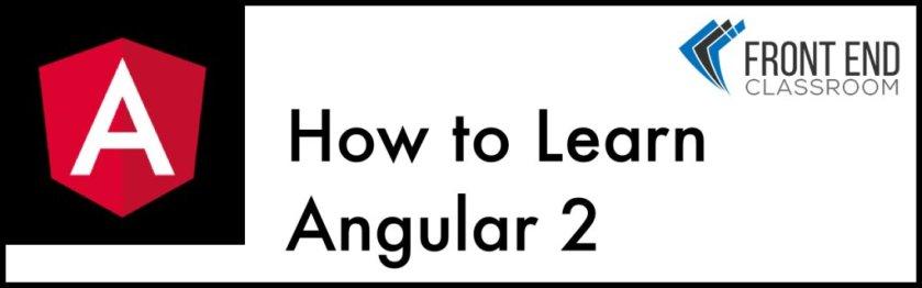 How to Learn Angular 2 #angularjs  …