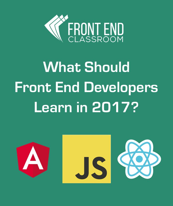 What Should Front End Developers Learn in 2017? #javascript #reactjs #angularjs #functional