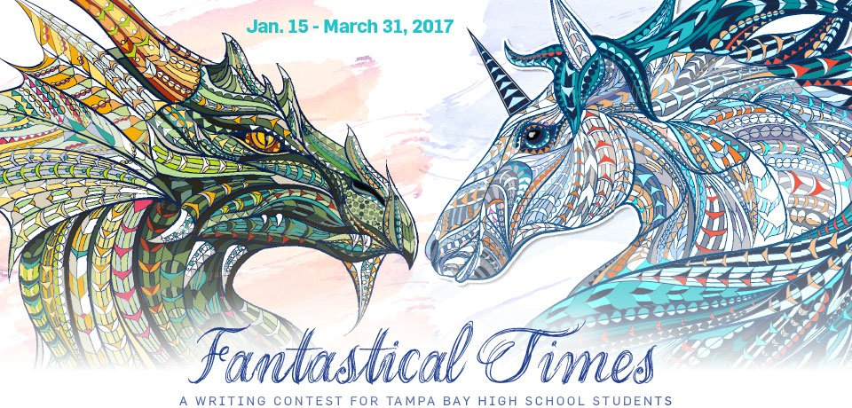 FANTASTICAL TIMES: A writing contest for Tampa Bay high school students