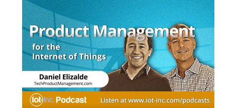 Podcast: How to Use the IoT Decision Framework - Tech Product Management  #IoT