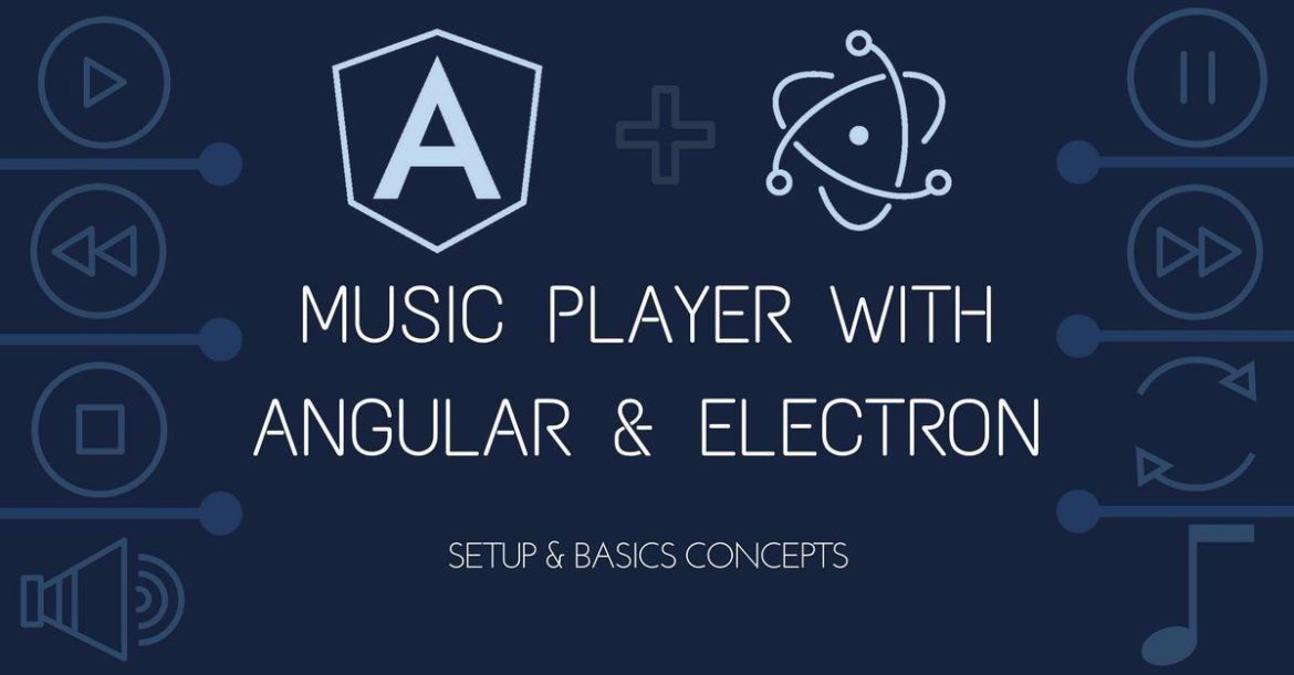 Build a Music Player with Angular 2+ & Electron  #webdev #angular #js