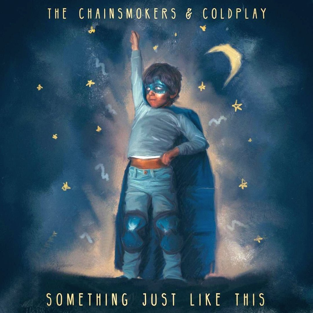 The Chainsmokers & Coldplay – Something Just Like This Lyrics
