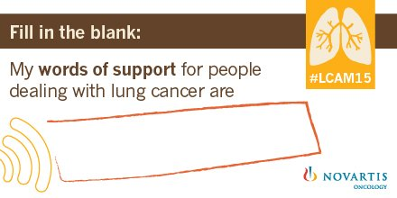 Let's help lung cancer patients around the world this #LCAM15. Reply w/ words of support. #LCSM https://t.co/JdOQLRvq8o