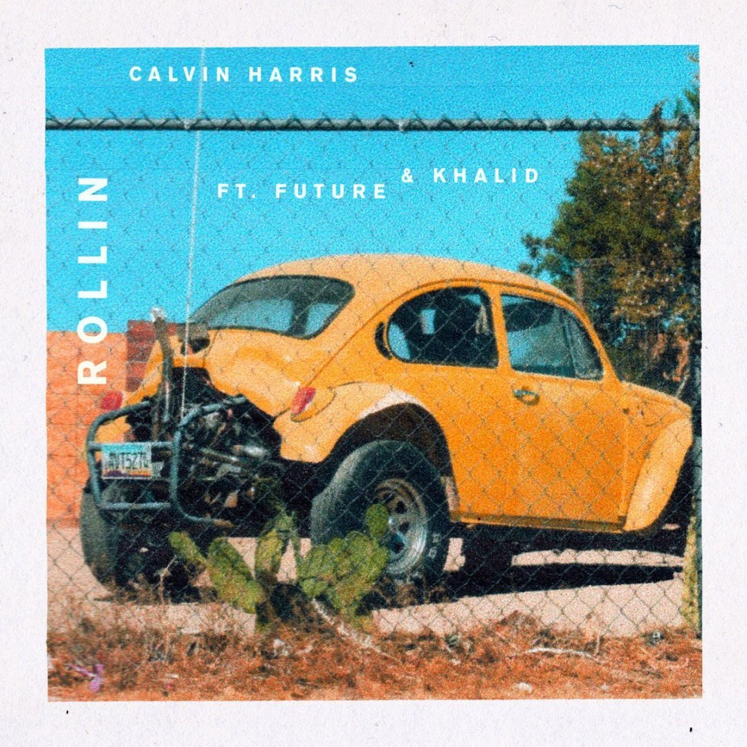 Calvin Harris – Rollin Lyrics ft. Khalid & Future