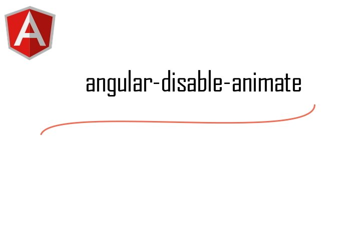 An Angular directive that disables ng-animate on selected elements. |  #angularjs