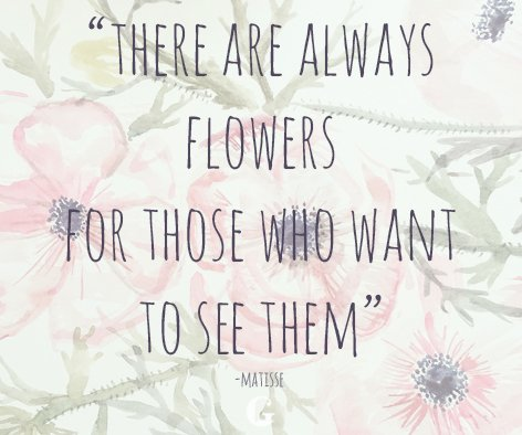 """Image result for There are always flowers for those who want to see them."""""""""""