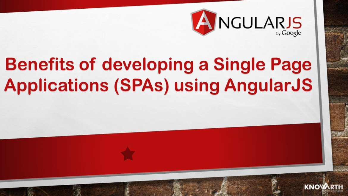 Benefits of developing a Single Page Web Applications using #AngularJS by @KNOWARTH