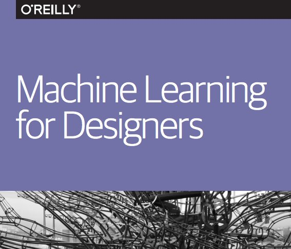[NEW] Free Report: #MachineLearning for Designers @PatrickHebron   #OReillyDesign