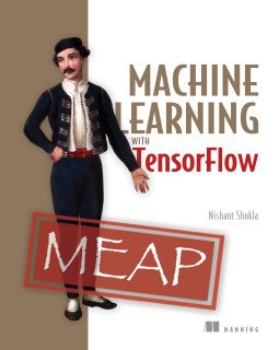 New MEAP! #MachineLearning with #TensorFlow by Nishant Shukla  @manningbooks @binroot #ML