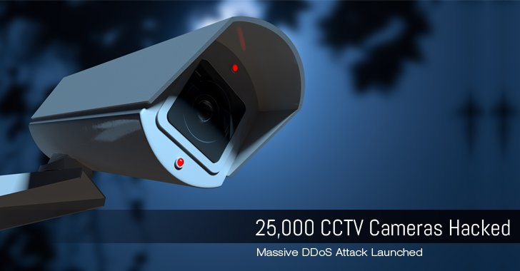 #IoT Botnet — 25,000 CCTV Cameras Hacked to launch #DDoS Attack  #security #infosec