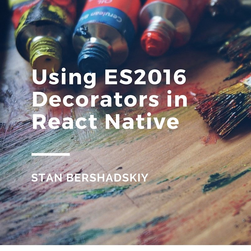 POSTED: How to use #ES2016 decorators in #ReactNative with @stan229   @reactjs #esnext